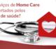 Os serviços de Home Care  são ofertados pelos  planos de saúde?